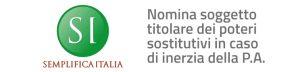 Semplifica Italia - Nomina soggetto titolare dei poteri sostitutivi in caso di inerzia della PA